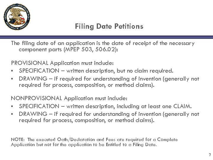 Filing Date Petitions The filing date of an application is the date of receipt