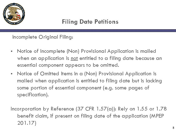Filing Date Petitions Incomplete Original Filing: § § Notice of Incomplete (Non) Provisional Application