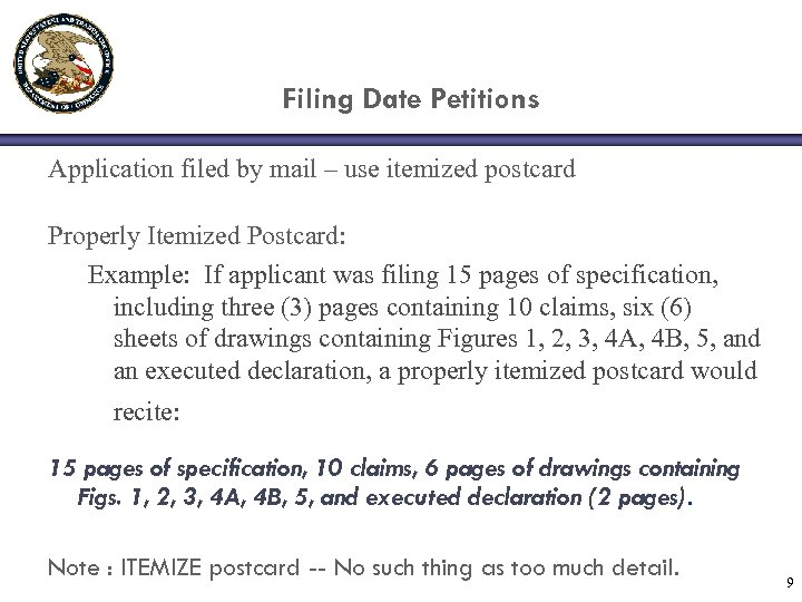 Filing Date Petitions Application filed by mail – use itemized postcard Properly Itemized Postcard: