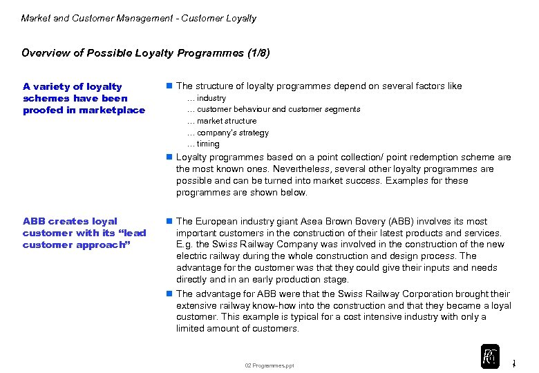 Market and Customer Management - Customer Loyalty Overview of Possible Loyalty Programmes (1/8) A