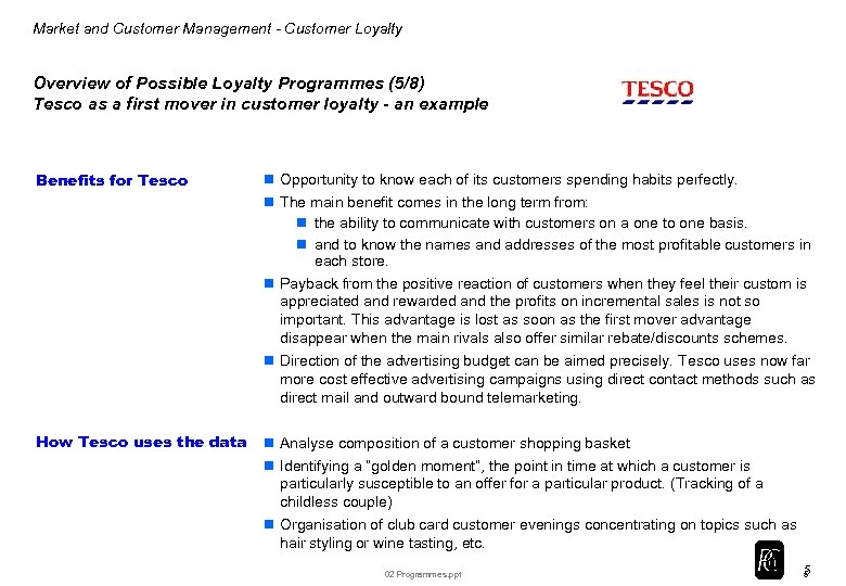 Market and Customer Management - Customer Loyalty Overview of Possible Loyalty Programmes (5/8) Tesco