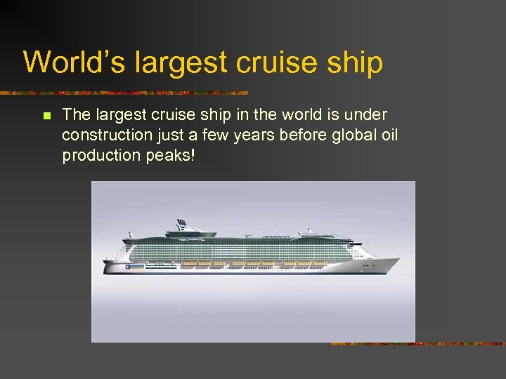 World's largest cruise ship n The largest cruise ship in the world is under