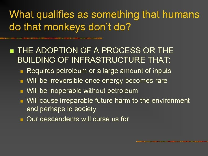 What qualifies as something that humans do that monkeys don't do? n THE ADOPTION