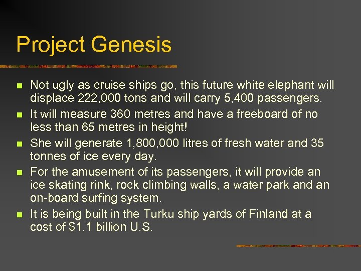 Project Genesis n n n Not ugly as cruise ships go, this future white
