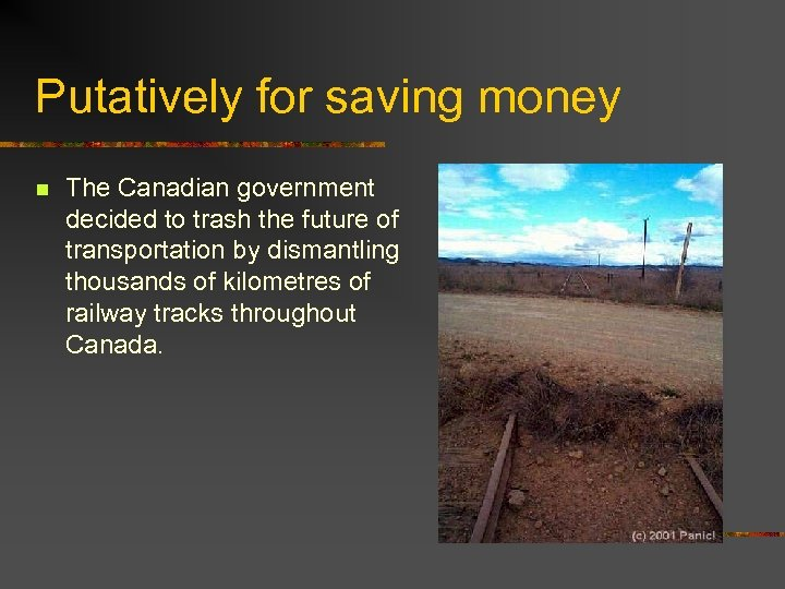 Putatively for saving money n The Canadian government decided to trash the future of