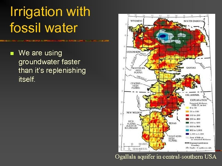 Irrigation with fossil water n We are using groundwater faster than it's replenishing itself.