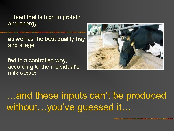 …feed that is high in protein and energy as well as the best quality