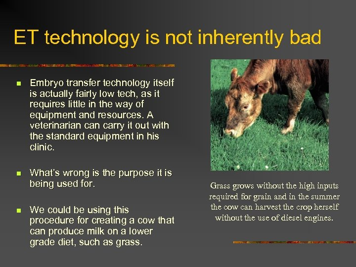 ET technology is not inherently bad n Embryo transfer technology itself is actually fairly