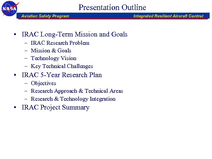 Presentation Outline Aviation Safety Program • IRAC Long-Term Mission and Goals – – IRAC