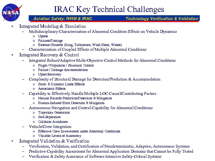 IRAC Key Technical Challenges Aviation Safety: IVHM & IRAC • Technology Verification & Validation