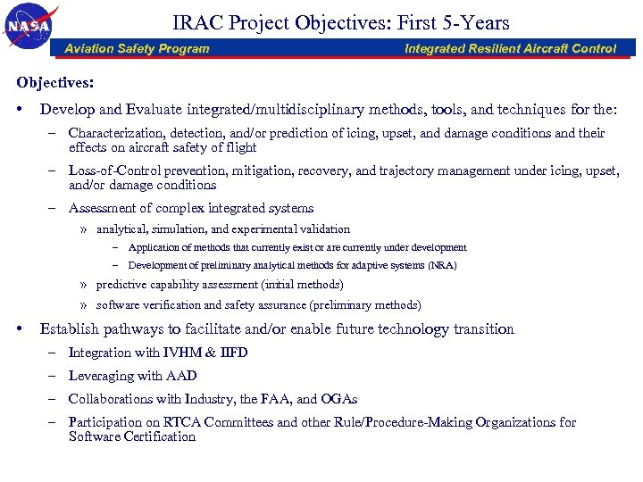 IRAC Project Objectives: First 5 -Years Aviation Safety Program Integrated Resilient Aircraft Control Objectives: