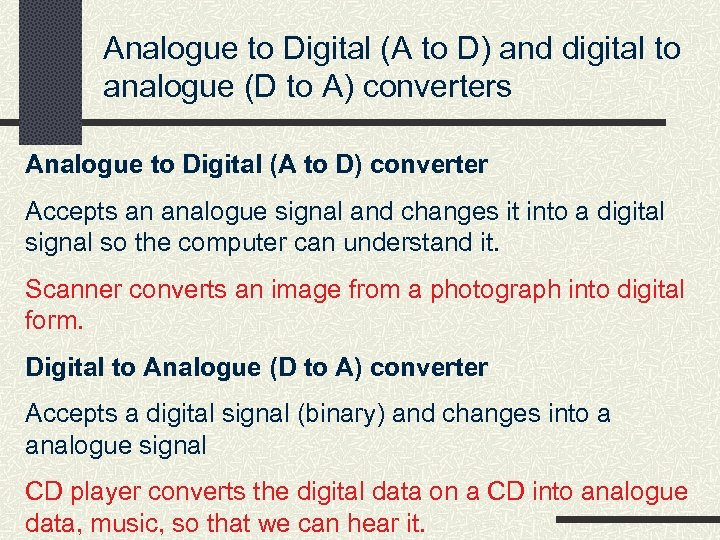 Analogue to Digital (A to D) and digital to analogue (D to A) converters