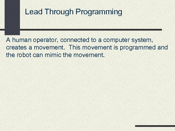 Lead Through Programming A human operator, connected to a computer system, creates a movement.