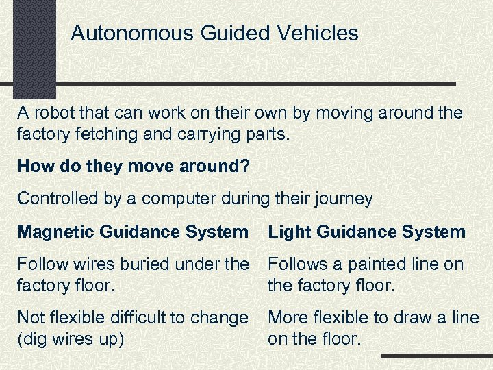 Autonomous Guided Vehicles A robot that can work on their own by moving around