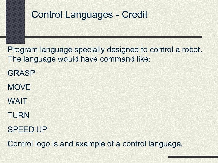 Control Languages - Credit Program language specially designed to control a robot. The language