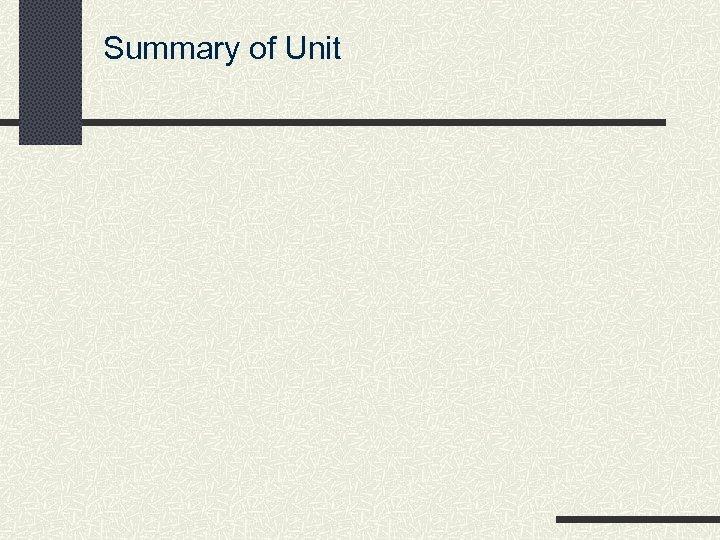 Summary of Unit