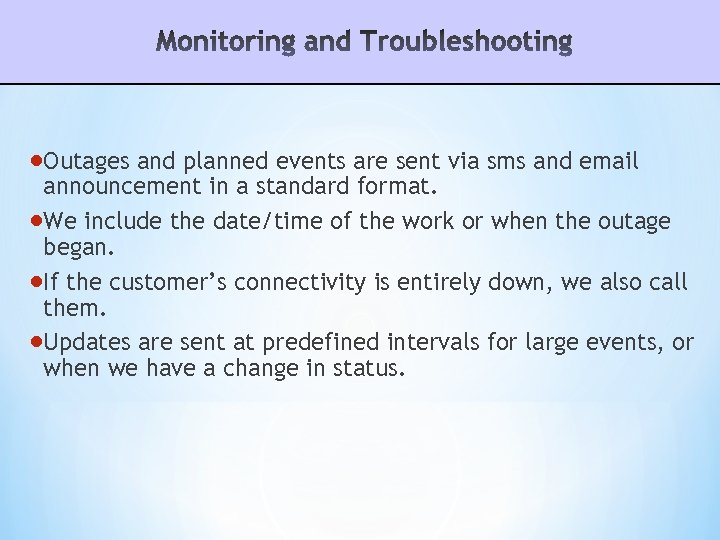 Outages and planned events are sent via sms and email announcement in a