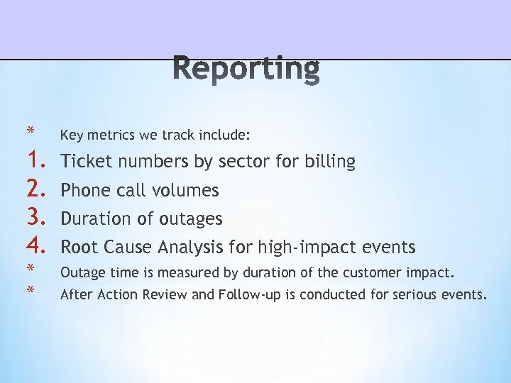* Key metrics we track include: 1. 2. 3. 4. Ticket numbers by sector