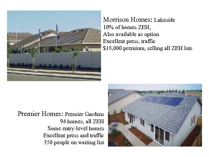 Morrison Homes: Lakeside 10% of homes ZEH, Also available as option Excellent press, traffic