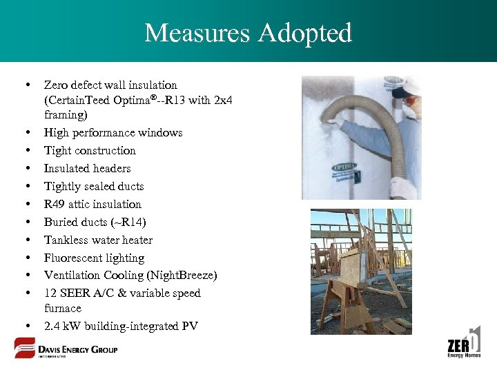 Measures Adopted • • • Zero defect wall insulation (Certain. Teed Optima®--R 13 with