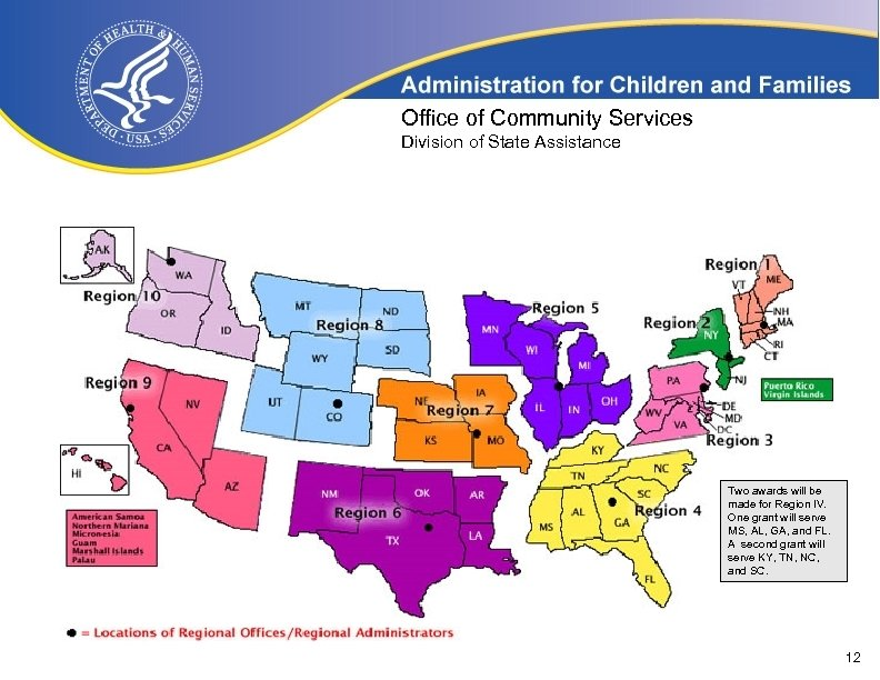 Office of Community Services Division of State Assistance Two awards will be made for