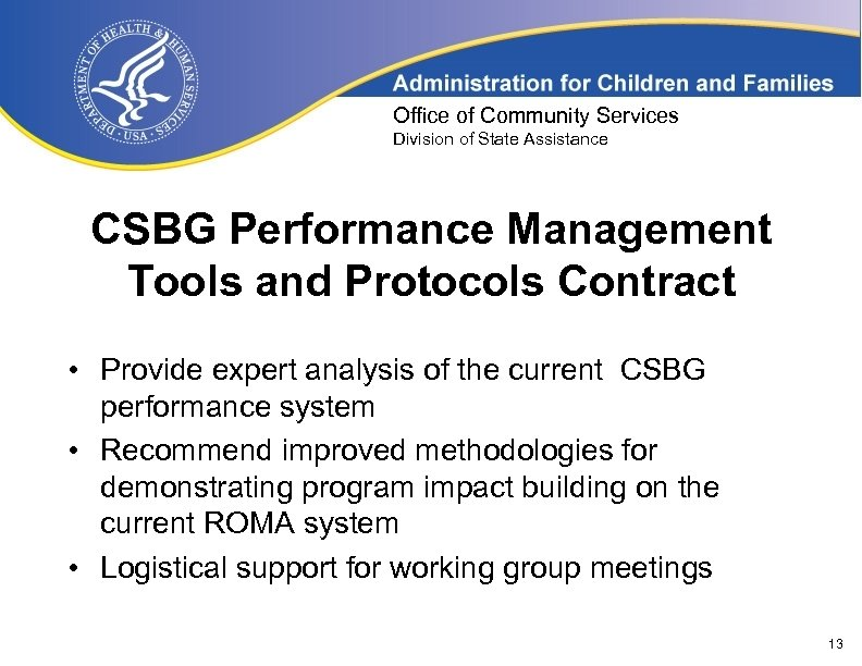 Office of Community Services Division of State Assistance CSBG Performance Management Tools and Protocols