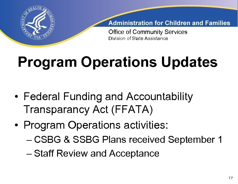 Office of Community Services Division of State Assistance Program Operations Updates • Federal Funding