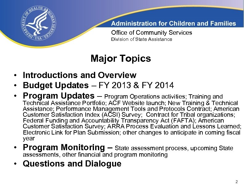 Office of Community Services Division of State Assistance Major Topics • Introductions and Overview