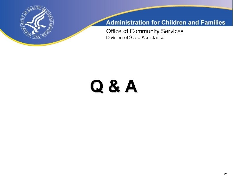 Office of Community Services Division of State Assistance Q&A 21