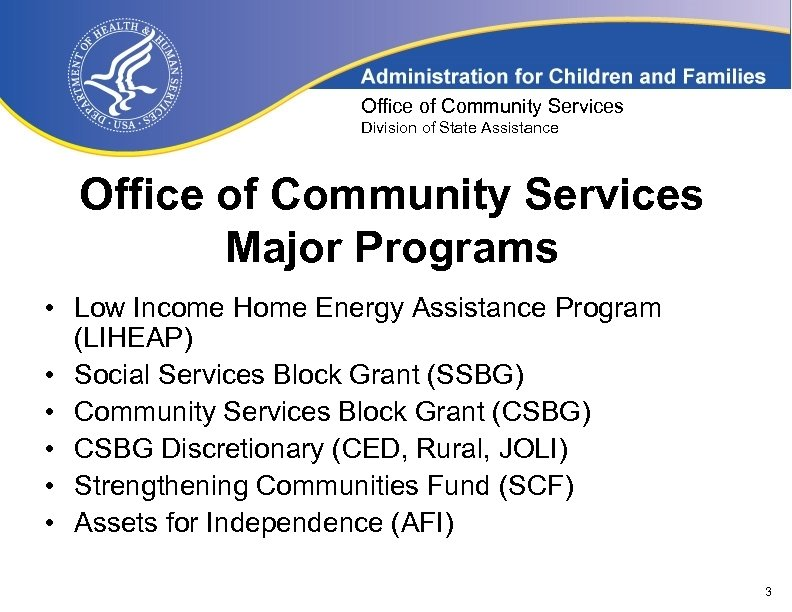Office of Community Services Division of State Assistance Office of Community Services Major Programs