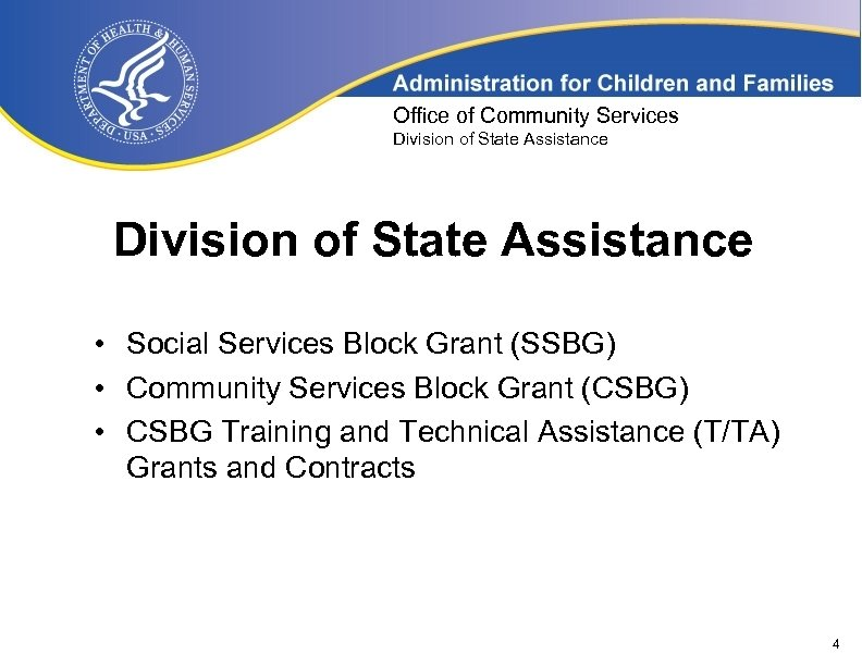 Office of Community Services Division of State Assistance • Social Services Block Grant (SSBG)