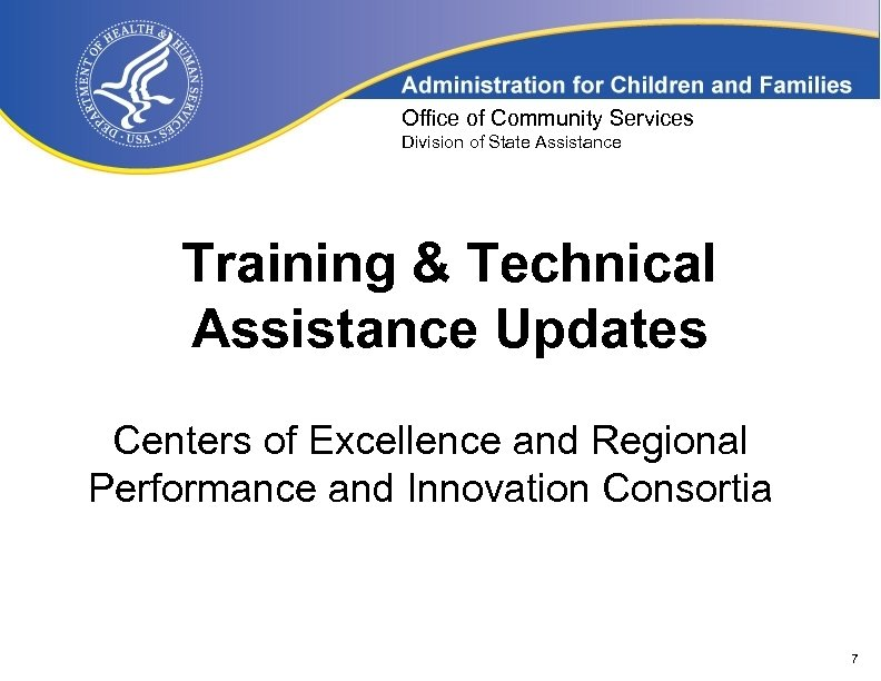 Office of Community Services Division of State Assistance Training & Technical Assistance Updates Centers