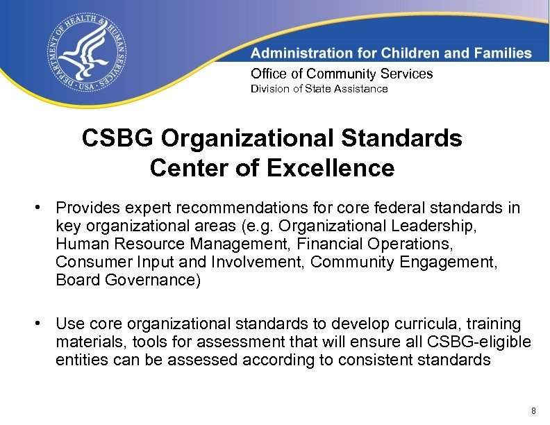 Office of Community Services Division of State Assistance CSBG Organizational Standards Center of Excellence
