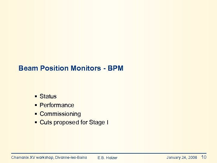 Beam Position Monitors - BPM § § Status Performance Commissioning Cuts proposed for Stage