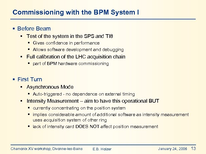 Commissioning with the BPM System I § Before Beam § Test of the system