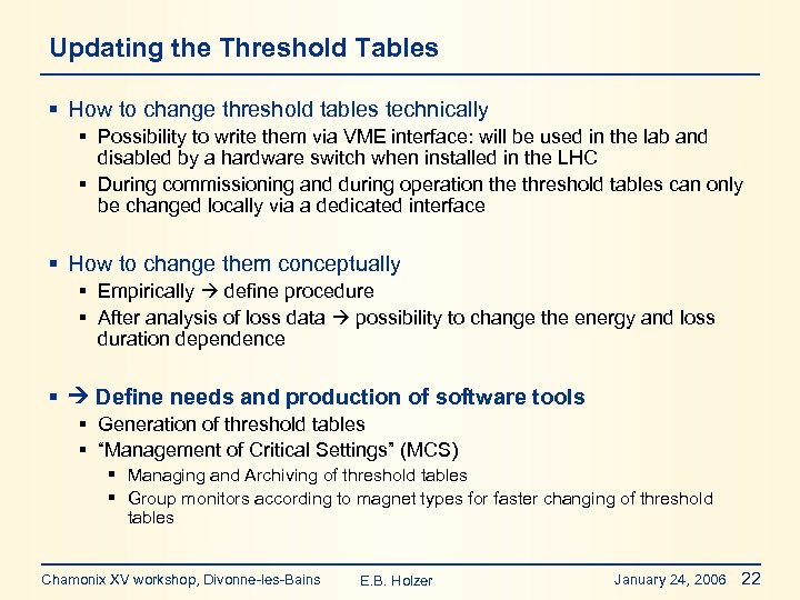 Updating the Threshold Tables § How to change threshold tables technically § Possibility to