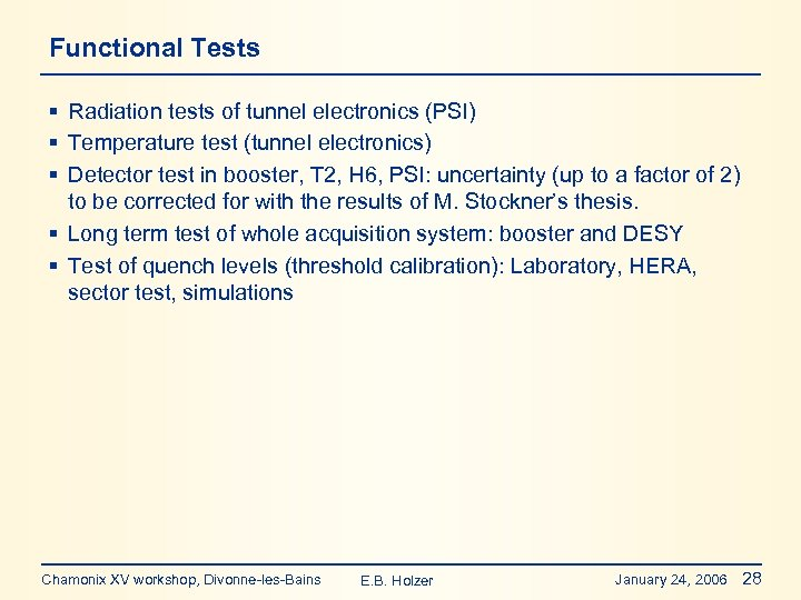 Functional Tests § Radiation tests of tunnel electronics (PSI) § Temperature test (tunnel electronics)
