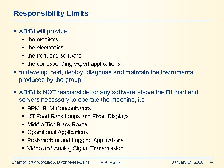 Responsibility Limits § AB/BI will provide § § the monitors the electronics the front