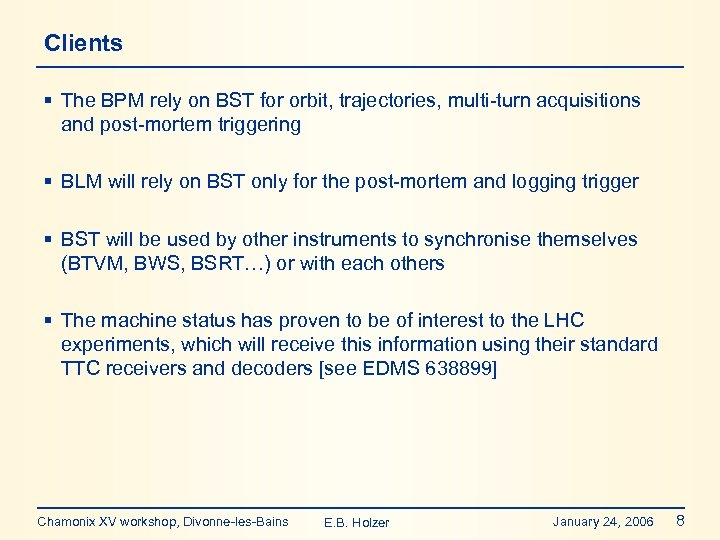Clients § The BPM rely on BST for orbit, trajectories, multi-turn acquisitions and post-mortem