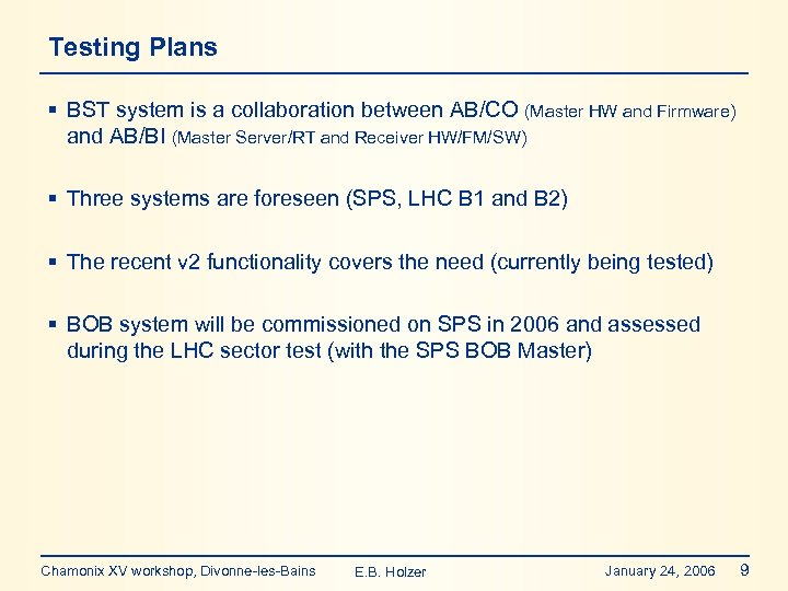 Testing Plans § BST system is a collaboration between AB/CO (Master HW and Firmware)