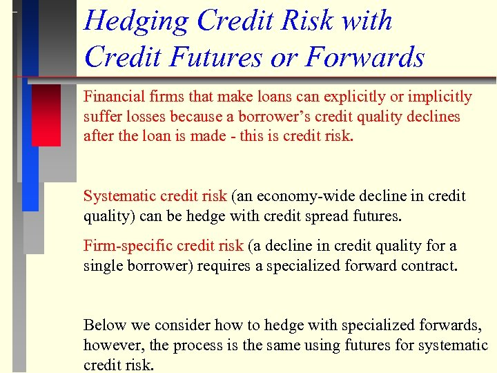 Hedging Credit Risk with Credit Futures or Forwards Financial firms that make loans can