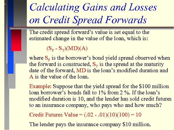 Calculating Gains and Losses on Credit Spread Forwards The credit spread forward's value is