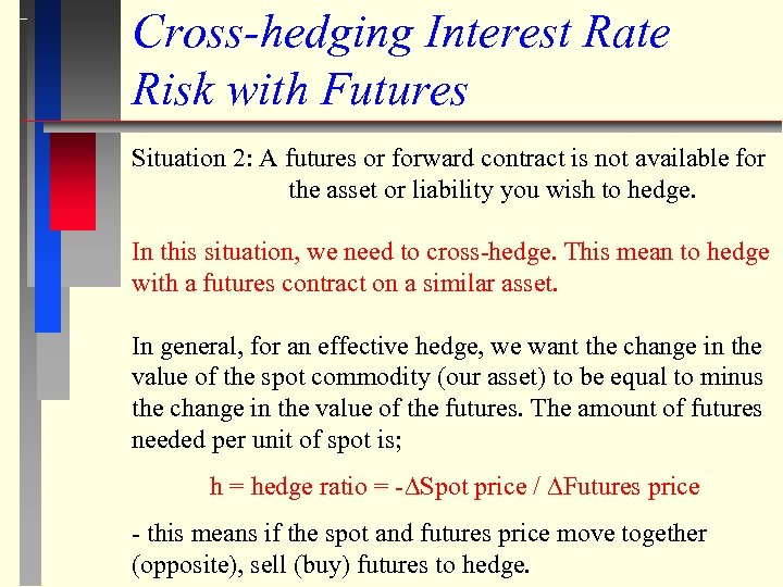 Cross-hedging Interest Rate Risk with Futures Situation 2: A futures or forward contract is