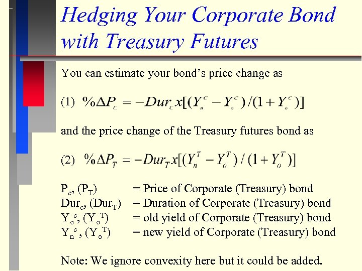 Hedging Your Corporate Bond with Treasury Futures You can estimate your bond's price change