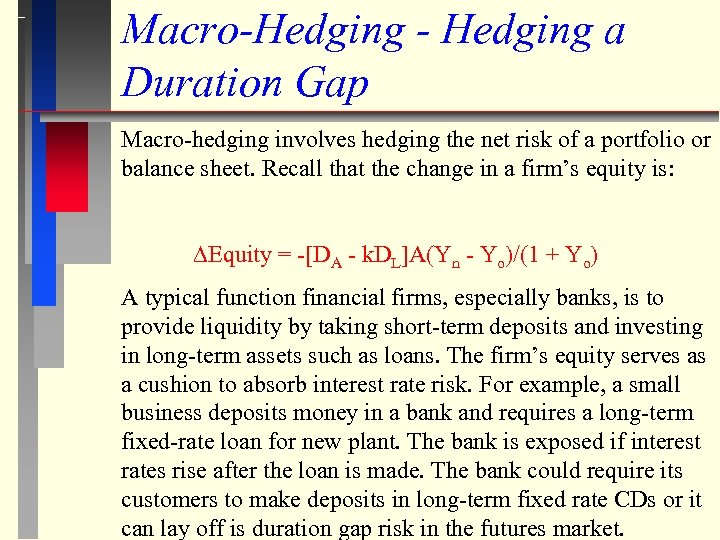 Macro-Hedging - Hedging a Duration Gap Macro-hedging involves hedging the net risk of a