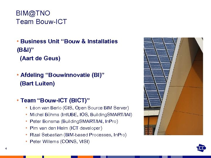 """BIM@TNO Team Bouw-ICT • Business Unit """"Bouw & Installaties (B&I)"""" (Aart de Geus) •"""