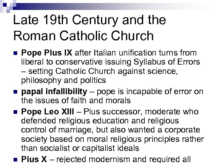 Late 19 th Century and the Roman Catholic Church n n Pope Pius IX