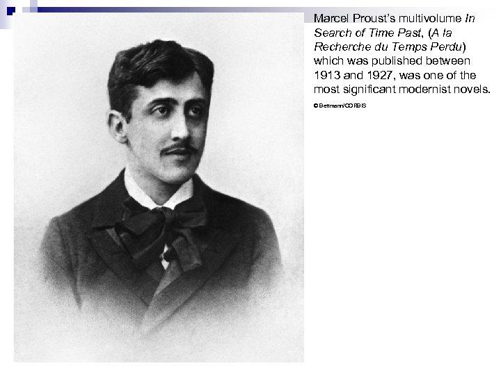 Marcel Proust's multivolume In Search of Time Past, (A la Recherche du Temps Perdu)
