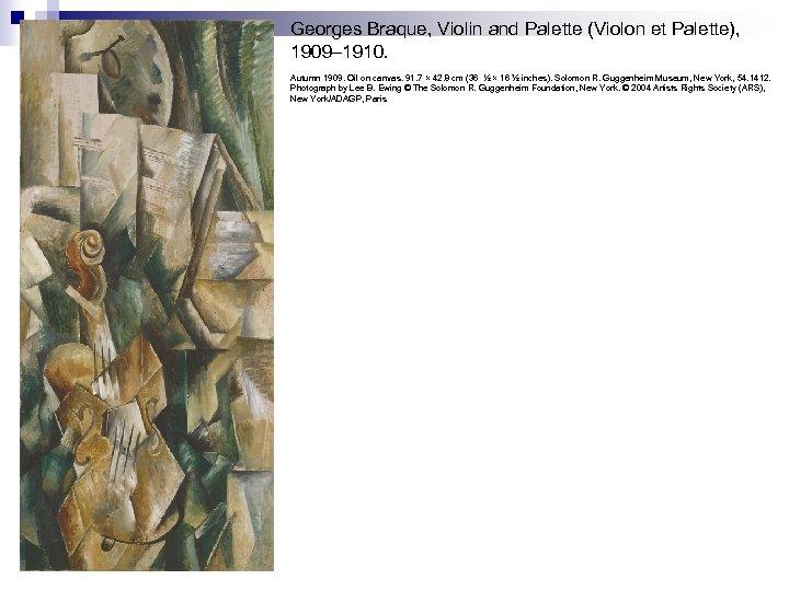 Georges Braque, Violin and Palette (Violon et Palette), 1909– 1910. Autumn 1909. Oil on
