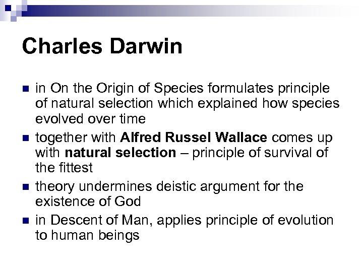 Charles Darwin n n in On the Origin of Species formulates principle of natural